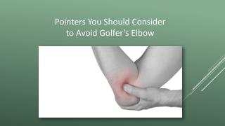 Pointers You Should Consider to Avoid Golfer's Elbow