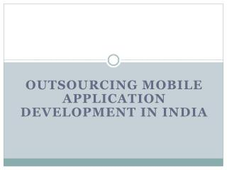 Outsourcing Mobile Application Development in India