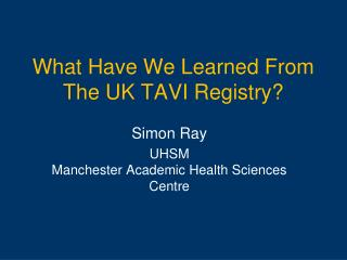 What Have We Learned From The UK TAVI Registry?