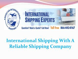 International Shipping With A Reliable Shipping Company
