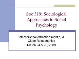 Soc 319: Sociological Approaches to Social Psychology