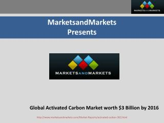 Global Activated Carbon Market worth $3 Billion by 2016