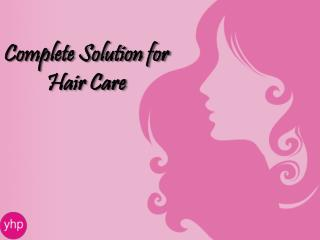 Complete Solution for Hair Care