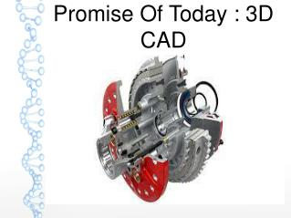 Promise Of Today : 3D CAD