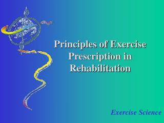 Principles of Exercise Prescription in Rehabilitation