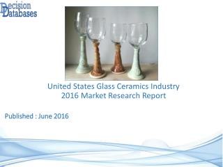 United States Glass Ceramics Industry Share and 2021 Forecasts Analysis