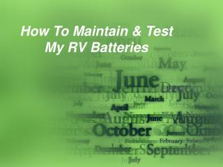 How To Maintain & Test My RV Batteries