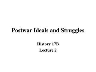 Postwar Ideals and Struggles