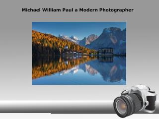 Michael William Paul A Modern Photographer