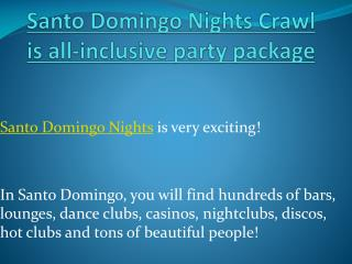 Santo Domingo Nights Crawl is all-inclusive party package