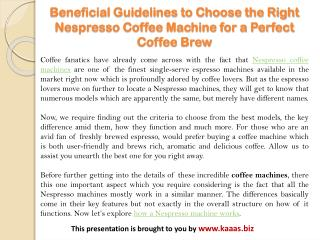 Beneficial Guidelines to Choose the Right Nespresso Coffee Machine for Perfect Coffee Brew