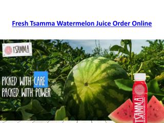 Fresh Tsamma Watermelon Juice Order Online