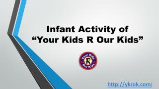 Infant activity of Your Kids R Our Kids | Best day care center in Bangalore