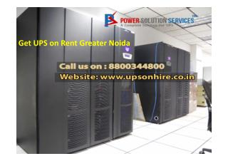 Get UPS on Rent Greater Noida Call 8800344800