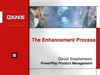 The Enhancement Process