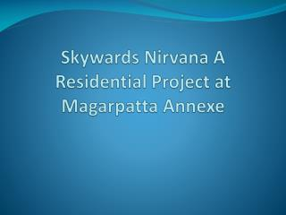 Skywards Nirvana Offers Lavish Apartments in Magarpatta Annexe