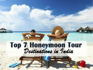 Top 7 Honeymoon Tour Destinations in India You Will Love
