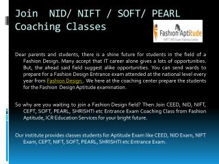 Join  NID/ NIFT / SOFT/ PEARL Coaching Classes
