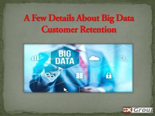 A Few Details About Big Data Customer Retention