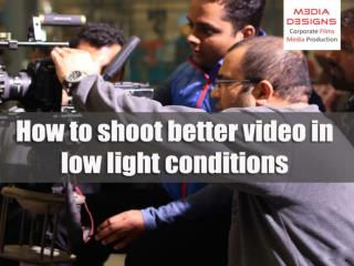 How to shoot better video in low light conditions