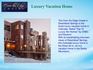 luxury vacation home