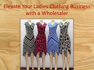Elevate Your Ladies Clothing Business with a Wholesaler
