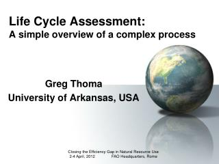Life Cycle Assessment: A simple overview of a complex process