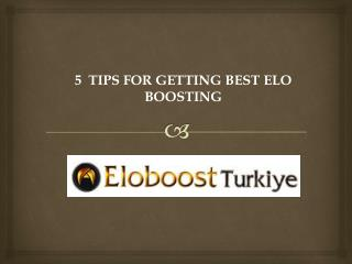 5  Tips for Getting Best Elo Boosting