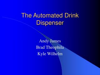 The Automated Drink Dispenser