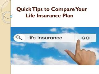 Quick Tips to Compare Your Life Insurance Plan