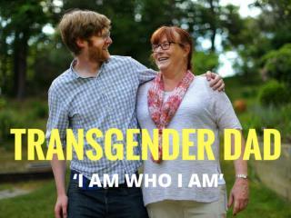 Transgender dad: 'I am who I am'