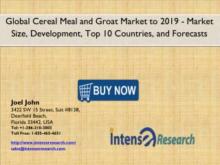 Global Cereal Meal and Groat Market 2016: Industry Analysis, Market Size, Share, Growth and Forecast 2019