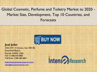 Global Cosmetic, Perfume and Toiletry Market 2016: Industry Analysis, Market Size, Share, Growth and Forecast 2020