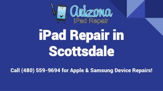 iPad Repair in Scottsdale, Arizona