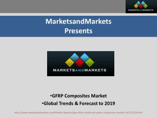 GFRP Composites Market – Global Trends & Forecast to 2019