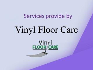 Services Provided By Vinyl Floor Care