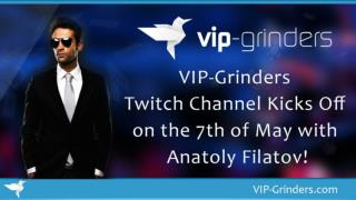 VIP-Grinders Twitch Channel Kicks Off on the 7th of May with Anatoly Filatov! | Poker Bonus | Rakeback Deals