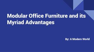 Modular Office Furniture and its Myriad Advantages