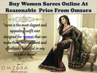 Buy Women Sarees Online At Reasonable  Price From Omzara