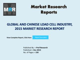 Load Cell Market Current State Based on Global and Chinese Industry Analysis and Forecasts 2015 to 2020