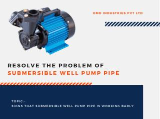 Signs that Submersible Well Pump Pipe is working badly