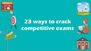 Know 23 ways to be successful in competitive exams