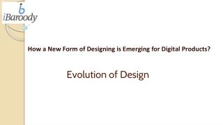 How a New Form of Designing is Emerging for Digital Products?