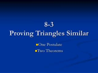 8-3 Proving Triangles Similar