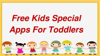 Free Kids Special Apps For Toddlers