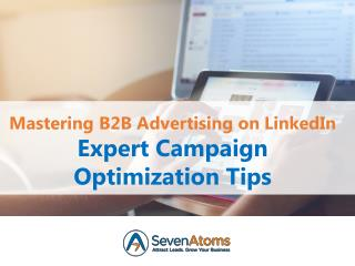 Mastering B2B Advertising on LinkedIn: Expert Campaign Optimization Tips