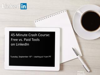 45 minute crash course: Free vs. Paid Tools on LinkedIn
