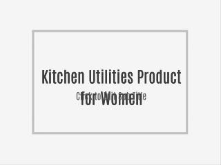 Kitchen Utilities Product for Women