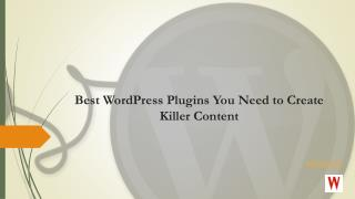 9 wordpress plugins you need to create killer Content for Blog