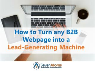 How to Turn any B2B Webpage into a Lead-Generating Machine